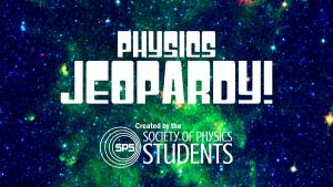 Physics jeopardy 2018 graphic